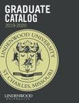 2019-2020 Lindenwood University Graduate Course Catalog by Lindenwood University
